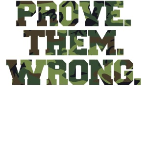 Prove Them Wrong camo