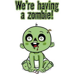 We're Having A Zombie!