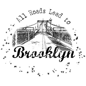 001 Brooklyn AllRoadsLeeadsTo