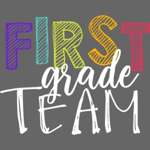 First Grade Team Grade Level Team Teacher T-Shirts