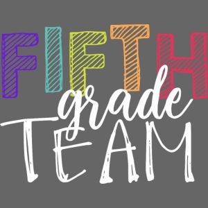 Fifth Grade Team Grade Level Team Teacher T-Shirts