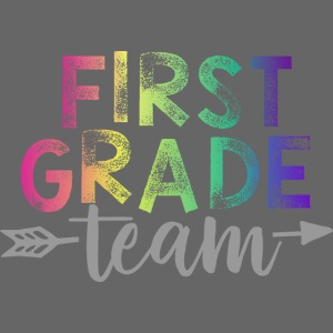 First Grade Team Teacher T-Shirts Rainbow