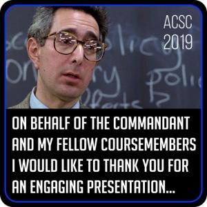 On behalf of the Commandant...