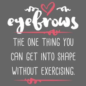 Eyebrows and Exercise