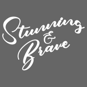 Stunning and Brave