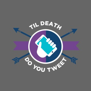 Til Death Do You Tweet - white