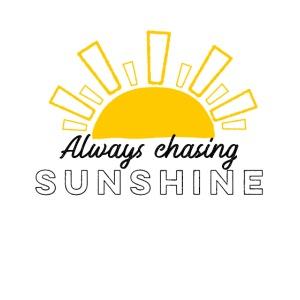 Always Chasing Sunshine Design