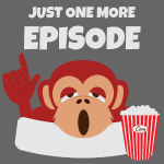 Just one more episode monkey