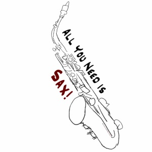 All you need is Sax! · Alto Version