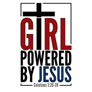 Girl Powered By Jesus | #GirlPoweredByJesus