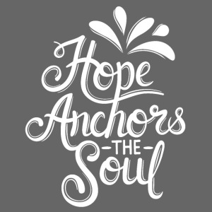 Hope Anchors The Soul