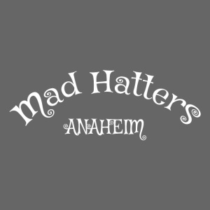 Mad Hatters of Anaheim