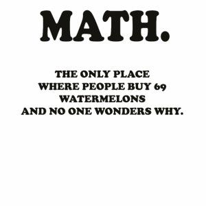 Math, just math