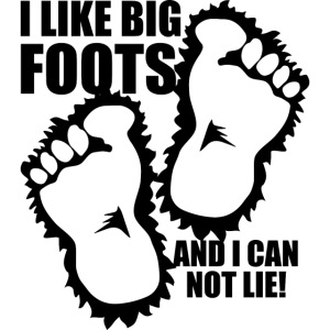 BIG FOOTS don't lie