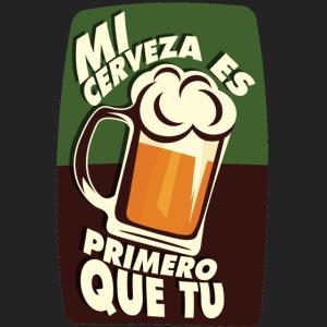 Mi cerveza es primero que tu