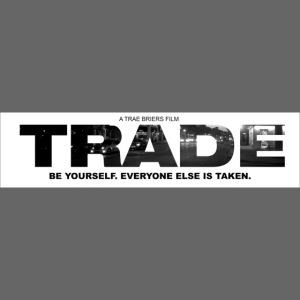 TRADE-A Trae Briers Film