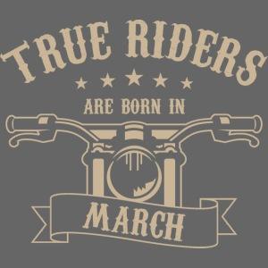 True Riders are born in March