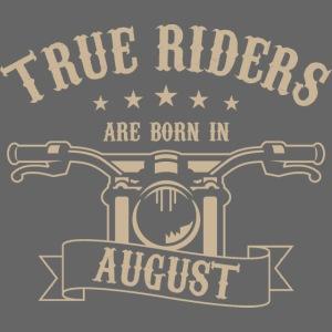True Riders are born in August
