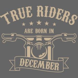 True Riders are born in December