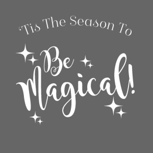 Tis The Season To Be Magical