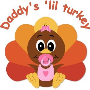 Daddy's 'lil Turkey - girl edition
