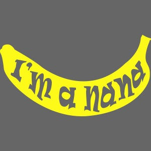 I'm a Nana - Banana