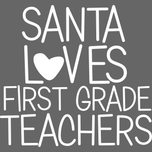 Santa Loves First Grade Teachers Christmas Tee
