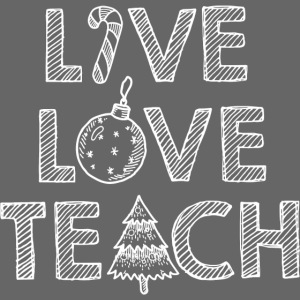 Live Love Teach Christmas Teacher T-Shirt