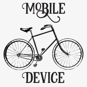 My Mobile Device is a Bicycle