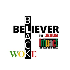 Black, Woke and Believer in Jesus