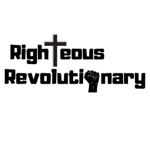 Righteous Revolutionary