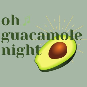 Oh Guacamole Night