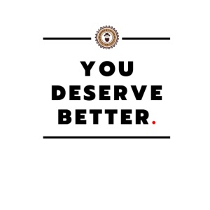 You Deserved Better