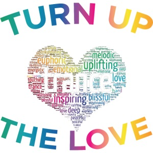 Turn Up The Love!