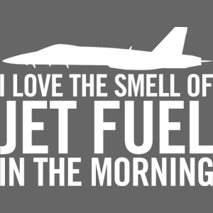 F/A-18 I love the smell of jet fuel in the morning
