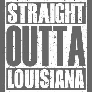 Straight Outta Louisiana