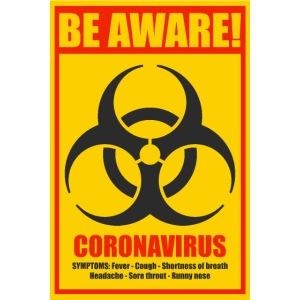 Be aware! Coronavirus biohazard warning sign