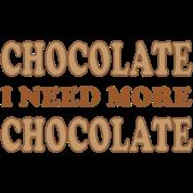 I Need More Chocolate