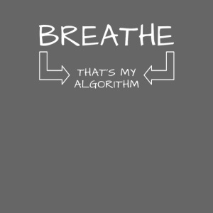 breathe - that's my algorithm