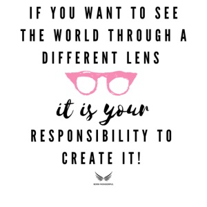 Create the world you want to see!