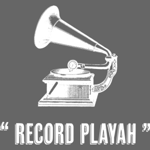 """ Record Playah """