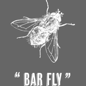 """"""" Bar Fly """""""