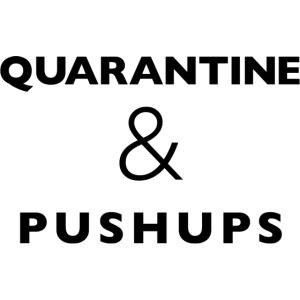 quarantine and pushups