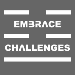 Embrace Challenges White Letters