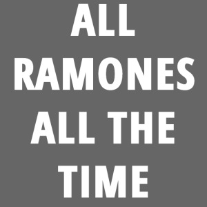 ALL RAMONES ALL THE TIME