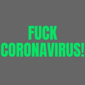 FUCK CORONAVIRUS