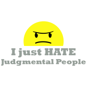 Gladditudes I just hate judgmental people