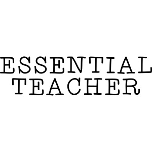 Essential Teacher Quarantine T-shirts