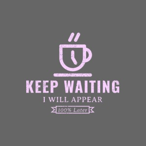 Keep waiting, I will appear 100% later