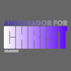 Ambassador for Christ